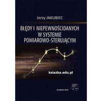 Błędy i niepewności danych w systemie pomiarowo-sterującym (opr. miękka)