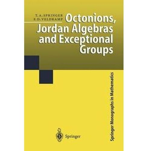 Octonions, Jordan Algebras and Exceptional Groups Springer, Tonny A.