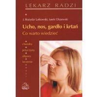 Ucho, nos, gardło i krtań. Co warto wiedzieć (opr. broszurowa)