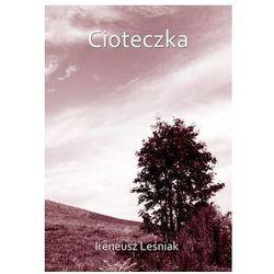 Cioteczka - Ireneusz Leśniak - Zaufało nam kilkaset tysięcy klientów, wybierz profesjonalny sklep