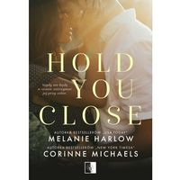 Hold you close - Melanie Harlow - ebook