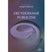Decydowanie publiczne Polska na tle innych państw członkowskich Unii europejskiej (opr. miękka)