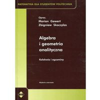 Algebra i geometria analityczna - Gewert Marian, Skoczylas Zbigniew