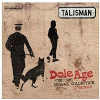 Talisman - Dole Age - The 1981 Reggae Collection