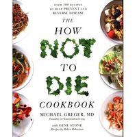 The How Not To Die Cookbook (opr. miękka)