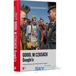 Gogol w czasach Google'a (opr. twarda)