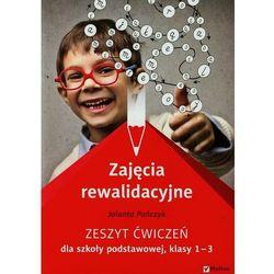 Zajęcia rewalidacyjne. Zeszyt ćwiczeń dla szkoły podstawowej, klasy 1-3 - Wysyłka od 5,99 - kupuj w sprawdzonych księgarniach !!!
