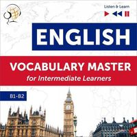English Vocabulary Master for Intermediate Learners (Level B1 - B2) - Dorota Guzik (MP3)