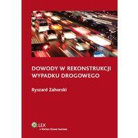 Dowody w rekonstrukcji wypadku drogowego (opr. miękka)