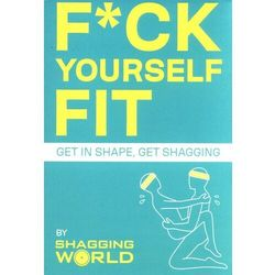 F*ck yourself fit