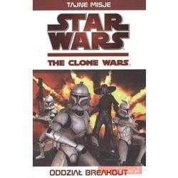 Star Wars. The clone wars. Oddział Breakout (opr. broszurowa)