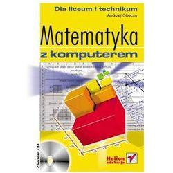 Matematyka z komputerem dla liceum i technikum - Andrzej Obecny