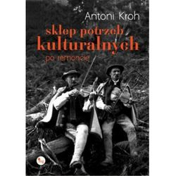 Sklep potrzeb kulturalnych - po remoncie - Antoni Kroh