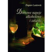 Domowe napoje alkoholowe i zakąski (opr. miękka)
