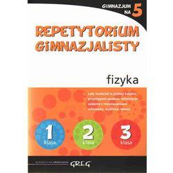 REPETYTORIUM GIMNAZJALISTY FIZYKA GIMNAZJUM NA 5 (opr. miękka)