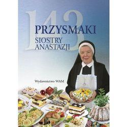 143 przysmaki Siostry Anastazji - Anastazja Pustelnik (opr. twarda)