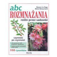 ABC rozmnażania roślin przez sadzonki (opr. twarda)