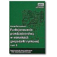 Funkcjonowanie przedsiębiorstwa w warunkach gospodarki rynkowej, cz. 3, zeszyt ćwiczeń (opr. broszurowa)