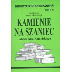 Biblioteczka opracowań zeszyt nr 82 - Kamienie Na Szaniec (opr. miękka)