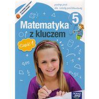 Matematyka Z Kluczem 5 Podręcznik Część 1 (opr. miękka)