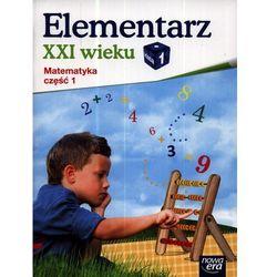 Elementarz Xxi Wieku 1 Matematyka Ćwiczenia Część 1 (opr. miękka)