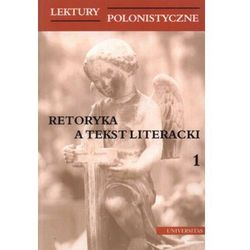 Lektury polonistyczne. Retoryka a tekst literacki 1 (opr. miękka)
