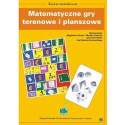 Matematyczne gry terenowe i planszowe (opr. miękka)