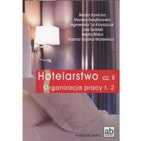 Hotelarstwo część 2. Organizacja pracy. Podręcznik tom 2 (opr. miękka)