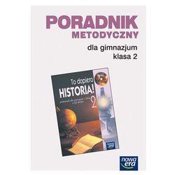 Historia, klasa 2, To dopiero historia Poradnik metodyczny, Nowa Era