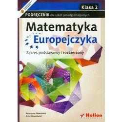 Matematyka Europejczyka 2 Podręcznik Zakres Podstawowy I Rozszerzony (opr. miękka)