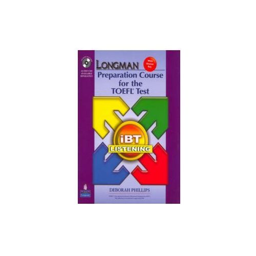 Longman Preparation Course for the TOEFL Test: iBT Listening (Package: Student Book with CD-ROM, 6 Audio CDs, and Answer Key) Phillips, Deborah