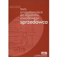 Testy przygotowujące do egzaminu zawodowego sprzedawca (opr. miękka)