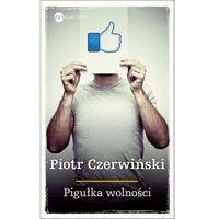 Pigułka wolności - Piotr Czerwiński, Marta Szarejko