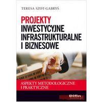 Projekty inwestycyjne infrastrukturalne i biznesowe (opr. miękka)