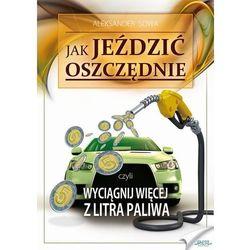 Aleksander Sowa: Jak jeździć oszczędnie e-book, okładka ebook