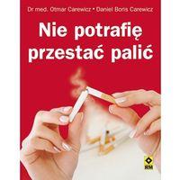 Nie potrafię przestać palić (opr. miękka)