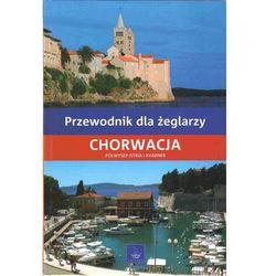 Chorwacja Przewodnik dla żeglarzy Półwysep Istria i Kvarner (opr. twarda)