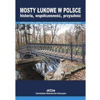 Mosty łukowe w Polsce - Wysyłka od 3,99 - porównuj ceny z wysyłką (opr. miękka)