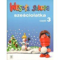 Wesoła szkoła sześciolatka. Część 3 + zakładka do książki GRATIS (opr. broszurowa)
