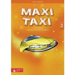 Maxi Taxi 2 Zeszyt ćwiczeń do języka angielskiego (opr. miękka)