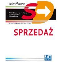 Sprzedaż Szybka droga do sukcesu - John Mactear