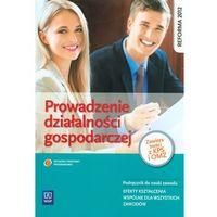 Prowadzenie działalności gospodarczej podręcznik do nauki zawodu (opr. miękka)