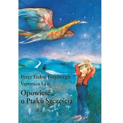 Opowieść o Ptaku Szczęścia - Wysyłka od 5,99 - kupuj w sprawdzonych księgarniach !!! (opr. miękka)