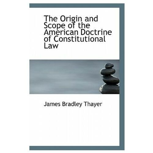 Origin and Scope of the American Doctrine of Constitutional Law