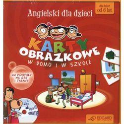 Angielski dla dzieci Karty obrazkowe W domu i w szkole + CD (opr. twarda)