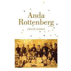 Proszę bardzo - Anda Rottenberg - Zaufało nam kilkaset tysięcy klientów, wybierz profesjonalny sklep (opr. twarda)