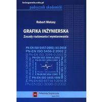 Grafika inżynierska. Zasady rzutowania i wymiarowania (opr. miękka)