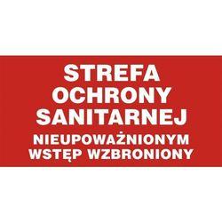 Strefa ochrony sanitarnej. Nieupoważnionym wstęp wzbroniony