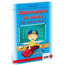 Matematyka na szóstkę – zbiór zadań dla klasy II