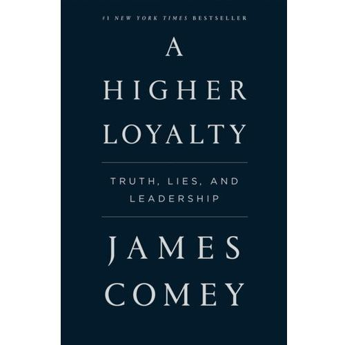A Higher Loyalty Comey, James